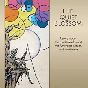 The Quiet Blossom by Michael A T Clark